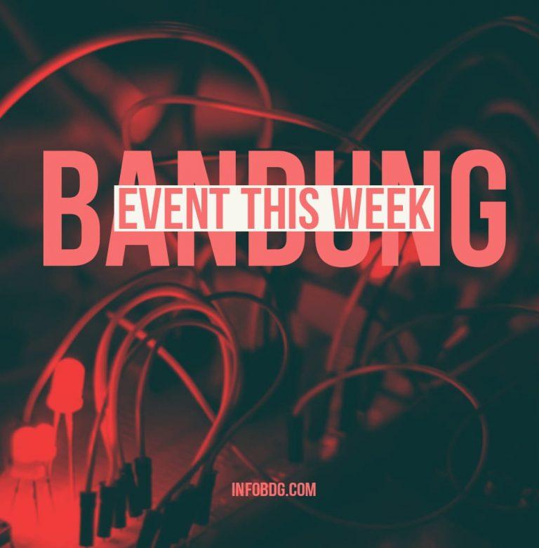 Acara-Acara di Bandung Minggu Ini #BandungEventThisWeek